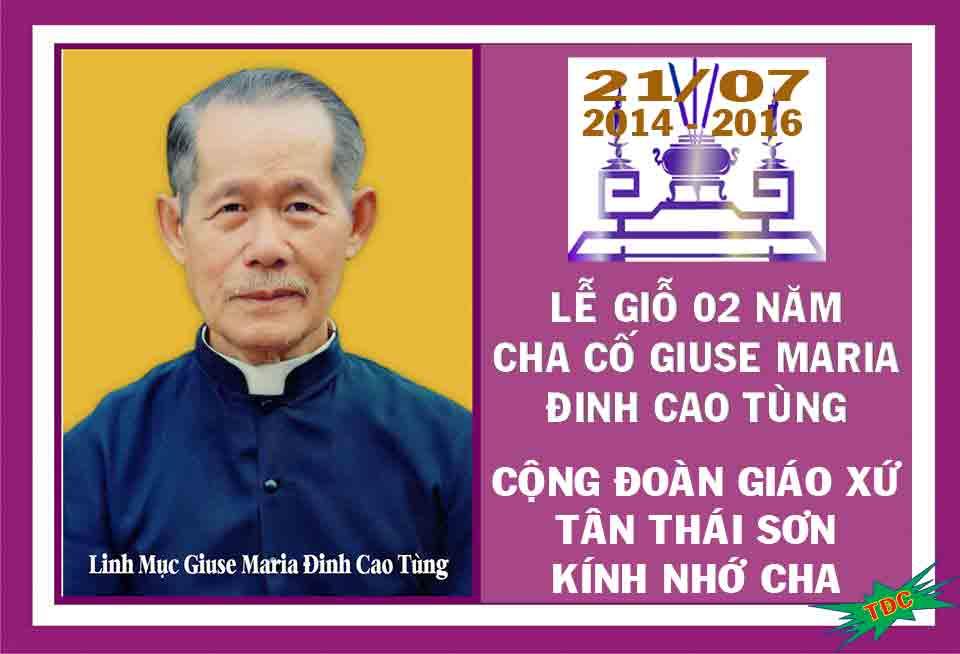 Chương trình Ngày Giỗ 02 Năm Cha Cố Giuse Maria Đinh Cao Tùng (21/07/2016)